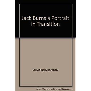 Jack Burns a Portrait in Transition