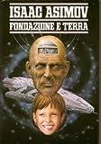 Isaac Asimov - Fondazione e Terra