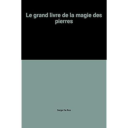 Le grand livre de la magie des pierres
