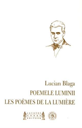 Les pomes de la lumire : Edition bilingue franais-roumain