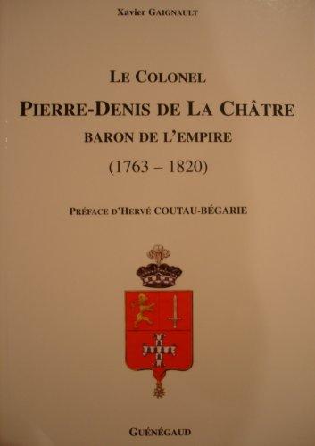 Le Colonel Pierre-Denis de La Châtre, baron de l'Empire (1763-1820)