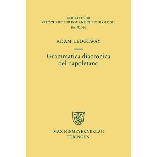 Grammatica Diacronica Del Napoletano (Beihefte Zur Zeitschrift Fa1/4R Romanische Philologie)