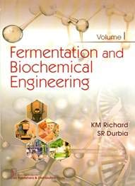 FERMENTATION AND BIOCHEMICAL ENGINEERING VOL 1 (PB 2020)