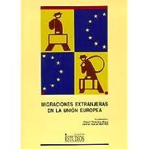 Migraciónes Extranjeras En La Unión Euro Ropea (ESTUDIOS)