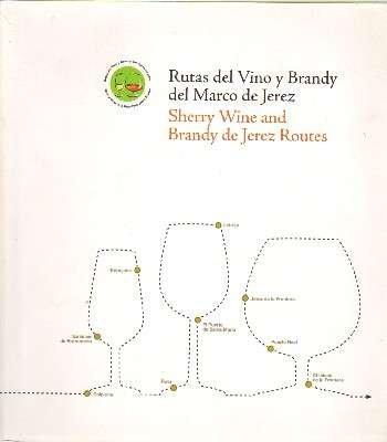 Cádiz, 2007. Edita Asociación de las rutas del Vino y Brandy del marco de Jerez. Imprime Santa Teresa Industrias Gráficas. Rústica editorial. 350pp. 27x24cm. Ilustrado profusamente con fotografias en color.