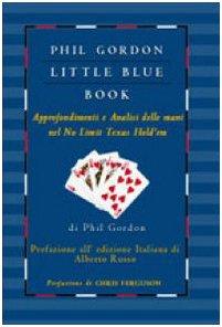 Little blue book. Approfondimenti e analisi delle mani nel no limit texas hold'em