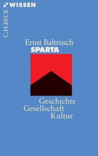 Sparta: Geschichte, Gesellschaft, Kultur (Beck'sche Reihe)