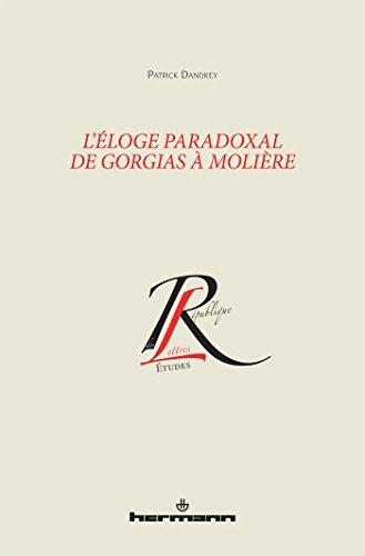 L'éloge paradoxal de Gorgias à Molière par Patrick Dandrey