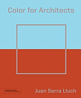 Color for Architects (Architecture Brief) (English Edition) eBook ...