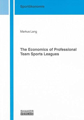 The Economics of Professional Team Sports Leagues (Berichte aus der Sportokonomie) por Markus Lang