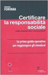 Certificare la responsabilità sociale. SA8000, Artigianato etico, Agricoltura etica (Network strumenti)