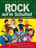 Rock auf'm Schulhof (Liederbuch): 27 Songs zum Mitsingen für Schule und Party