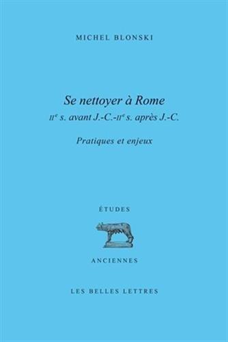 Se Nettoyer à Rome (IIe siècle av. J.-C.- IIe siècle ap. J.-C.): Pratiques et enjeux