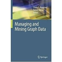 [(Managing and Mining Graph Data )] [Author: Charu C. Aggarwal] [Mar-2010]