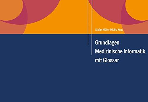 Grundlagen Medizinische Informatik und Glossar: über 1000 Einträge im Glossar!