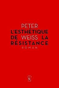 Esthétique de la résistance par Peter Weiss