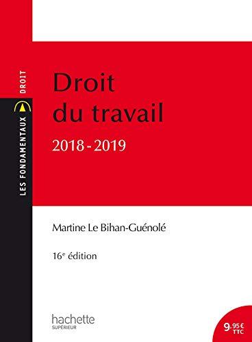 Droit du travail 2018 par Martine Le Bihan-Guénolé