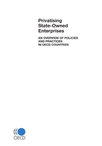 Privatising State-Owned Enterprises:  An Overview of Policies and Practices in OECD countries par OECD Organisation for Economic Co-operation and Develop