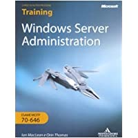 Windows Server Administration. Training kit. Esame MCITP 70-646. Con CD-ROM