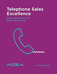 Telephone Sales Excellence: 20 Lessons that Promise Results