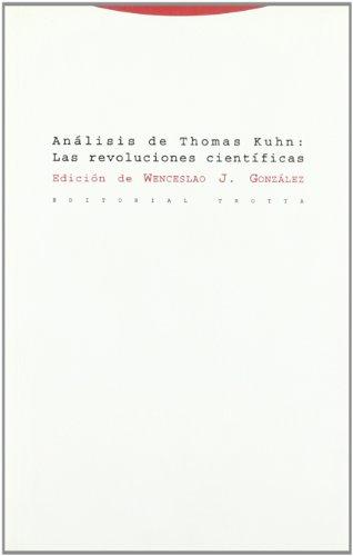 Análisis de Thomas Kuhn: Las revoluciones científicas (Estructuras y Procesos. Filosofía)
