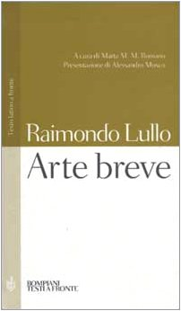 Arte breve. Testo latino a fronte por Raimondo Lullo