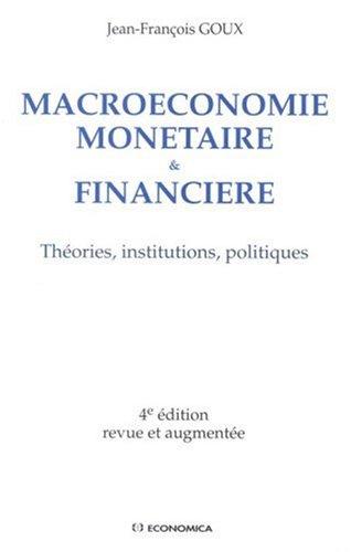 Macroéconomie monétaire et financière : théories, institutions, politiques