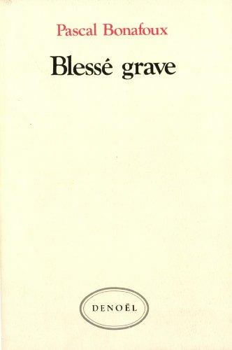 Blessé grave