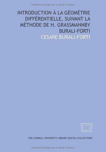 Introduction à la géométrie différentielle, suivant la méthode de H. Grassmannby Burali-Forti