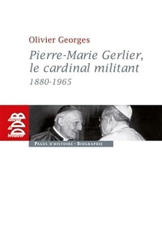 Pierre-Marie Gerlier, le cardinal militant