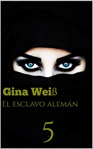 El esclavo alemán 5 por Gina Weiß