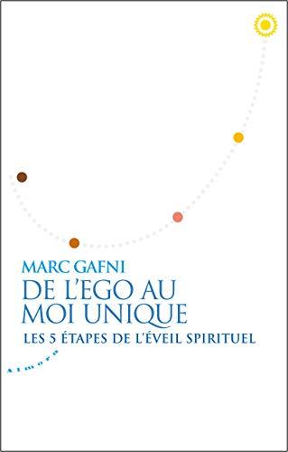 De l'égo au Moi Unique - Les 5 étapes de l'éveil spirituel