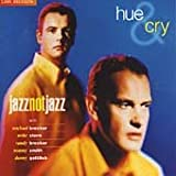 Songtexte von Hue & Cry - Jazz Not Jazz