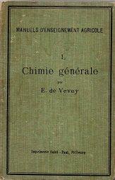 Manuels d'nseignement agricole: chimie générale appliquée à l'agriculture par E.de Vevey