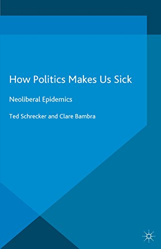 How Politics Makes Us Sick: Neoliberal Epidemics