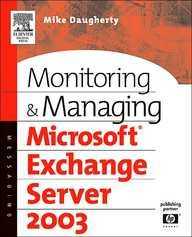 Monitoring And Managing Microsoft Exchange Server 2003 / Edition 2