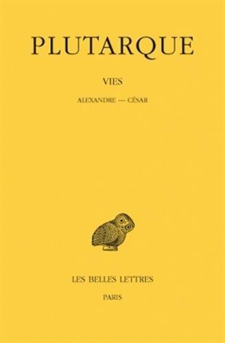 Les Vies parallèles, tome 9. Alexandre-César par Plutarque