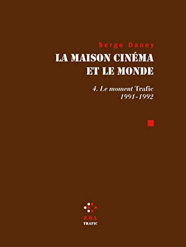 La Maison cinma et le monde (Tome 4) - Le moment trafic 1991-1992