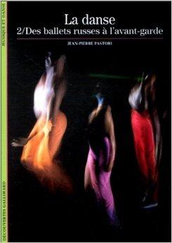 La Danse, tome 2 : Des ballets russes à l'avant-garde de Jean-Pierre Pastori ( 4 novembre 1997 )