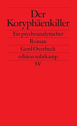 Der Koryphäenkiller: Ein psychoanalytischer Roman (edition suhrkamp)