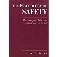 The Psychology of Safety Handbook: How to Improve Behaviors and Attitudes on the Job