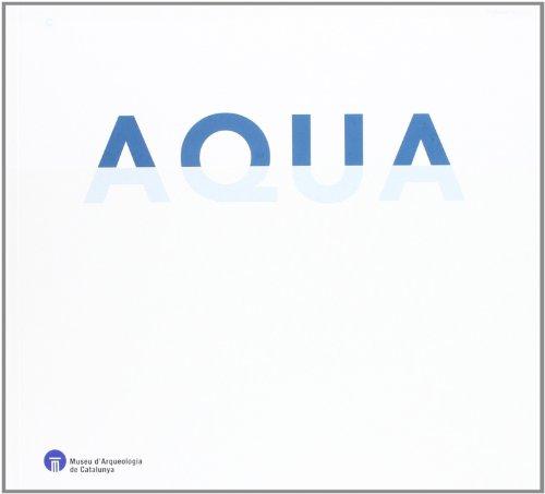 Aqua. Domini i mites de l'aigua por Ramon Buxó i Capdevila
