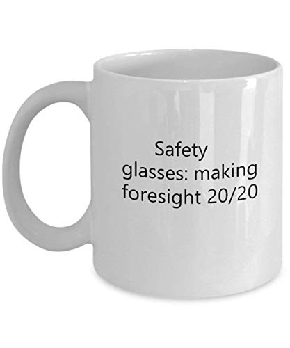 Safety glasses: making foresight 20/20 11 OZ Coffee Mug - A Cabinet Maker Ceramic Cup Gift for Cabinet Makers - Maker Tea Iced Beste