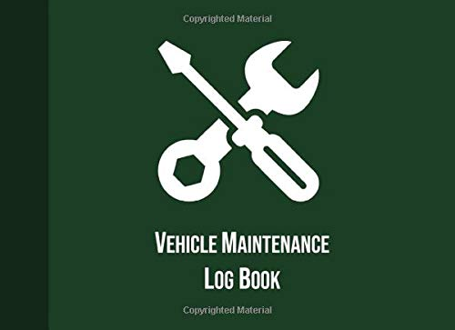 X6'7 (Vehicle Maintenance Log Book: Maintenance And Repair Record Book For Vehicles With Mileage Log, Parts List and Log Date, 100 Sheets, Dark Green Cover (8.25''x6'') (Auto Maintenance Log, Band 7))