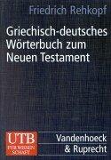 Griechisch-deutsches Wörterbuch zum Neuen Testament (Neue Testament Griechisch Wörterbuch)