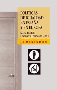 Políticas de igualdad en España y en Europa: Afinando la mirada (Feminismos)
