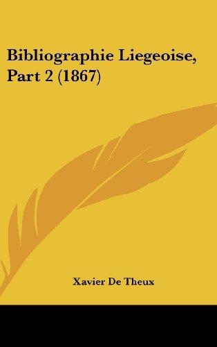Bibliographie Liegeoise, Part 2 (1867)