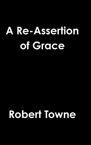 A Re-Assertion of Grace by Robert Towne (2014-06-07)