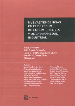 Nuevas tendencias en el Derecho de la Competencia y de la Propiedad Industrial por Anxo Tato Plaza y otros