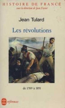 Histoire de France - Les Révolutions de 1789 à 1851